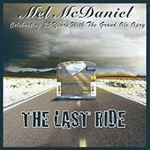 Play & Download Last Ride by Mel McDaniel | Napster