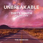 Unbreakable (The Remixes) by Dirty South