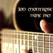 Play & Download Triple Fret by Jon Montrose | Napster