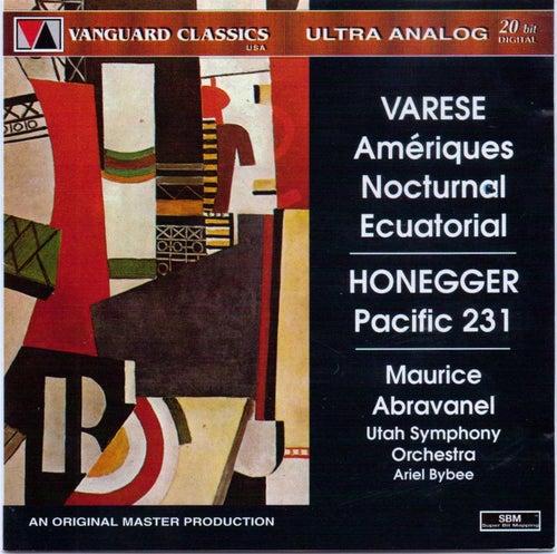 Edgard Varese: Ameriques, Nocturnal, Ecuatorial / Arthur Honegger:Pacific 231 by Maurice Abravanel