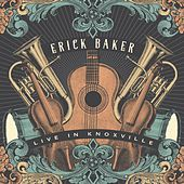 Play & Download Live in Knoxville by Erick Baker | Napster