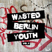 Play & Download Wasted Berlin Youth, Vol. 3 by Various Artists | Napster
