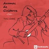 Aromas de Guitarra - Oda - by Toni Cotolí