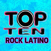 Play & Download Top Ten Rock Latino by Various Artists | Napster