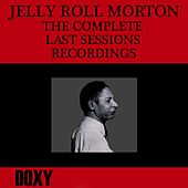 Play & Download The Complete Last Sessions Recordings (Doxy Collection, Remastered) by Jelly Roll Morton | Napster