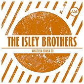 What'cha Gonna Do von The Isley Brothers