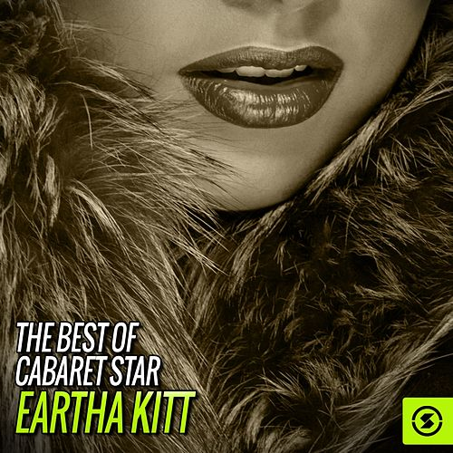 Play & Download The Best of Cabaret Star, Eartha Kitt by Eartha Kitt | Napster