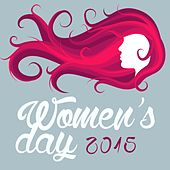 Play & Download Women's Day 2015 by Various Artists | Napster