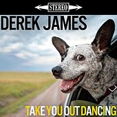 Play & Download Take You Out Dancing by Derek James | Napster