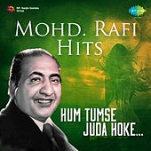 Play & Download Mohd. Rafi Hits: Hum Tumse Juda Hoke by Mohd. Rafi | Napster
