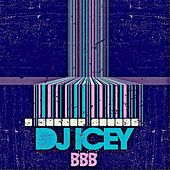 Bbb by DJ Icey