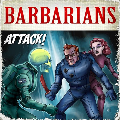 Play & Download Attack! by The Barbarians | Napster