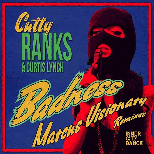 Play & Download Badness - Marcus Visionary Remixes by Cutty Ranks | Napster