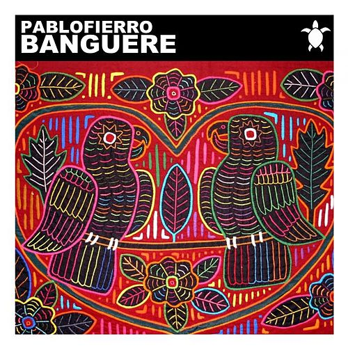 Play & Download Banguere by Pablo Fierro | Napster