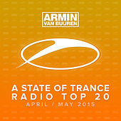 Play & Download A State Of Trance Radio Top 20 - April / May 2015 (Including Classic Bonus Track) by Various Artists | Napster