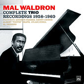 Play & Download Mal Waldron. The Complete Trio Recordings 1958-1960. Mal/4 – Trio / Impressions / Left Alone by Mal Waldron | Napster