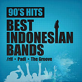 90's Hits Best Indonesian Bands by Various Artists