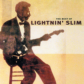 Play & Download The Best Of Lightnin' Slim by Lightnin' Slim | Napster
