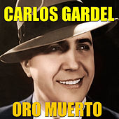 Play & Download Oro Muerto by Carlos Gardel | Napster