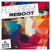 Play & Download Futurism Reboot, Vol. 2 by Various Artists | Napster