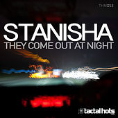 Play & Download They Come Out at Night by Stanisha | Napster