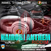 Play & Download Nairobi Anthem Riddim by Various Artists | Napster