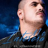 Play & Download Me Interesa by El Komander | Napster