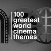 Play & Download 100 Greatest World Cinema Themes by Various Artists | Napster