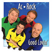 Play & Download Good Lovin' by Ac-rock | Napster