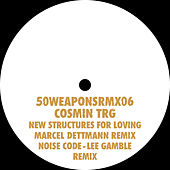 Play & Download New Structures for Loving (Marcel Dettmann Remix) / Noise Code (Lee Gamble Remix) by Cosmin TRG | Napster