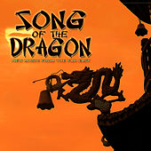 Play & Download Song of the Dragon: New Music from the Far East by Various Artists | Napster