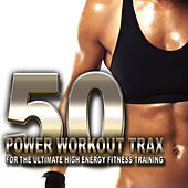Play & Download 50 Power Workout Trax for Ultimate High Energy Fitness Training by Various Artists | Napster