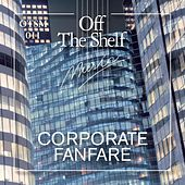 Play & Download Corporate Fanfare by Various Artists | Napster