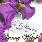 To Barbra, With Love by Danny Wright
