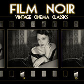 Film Noir: Vintage Cinema Classics by Hollywood Trailer Music Orchestra