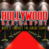 Hollywood Red Carpet: Music & Fanfares for Award Shows by Hollywood Trailer Music Orchestra