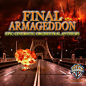 Play & Download Final Armageddon: Epic Cinematic Orchestral Anthems by Hollywood Film Music Orchestra | Napster