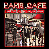 Play & Download Paris Cafe  French   Hot Club   Gypsy Jazz Guitar Favorites by Paris Cafe Society | Napster