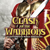 Clash of the Warriors: Gladiators and Roman Spectacles by Hollywood Trailer Music Orchestra