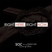 Right Here, Right Now (feat. Marlon Van) by S.O.C.