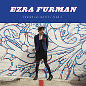 Play & Download Perpetual Motion People by Ezra Furman | Napster