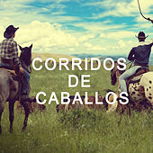 Play & Download Corridos de Caballos by Various Artists | Napster