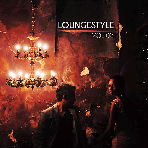 Loungestyle, Vol. 02 by Various Artists