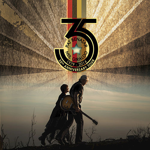 35th Anniversary Tour (Live) by Pat Benatar & Neil Giraldo