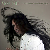 Play & Download La Confusa Alegria del Amor by Anand Bhatt | Napster