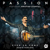 Play & Download Even So Come by Passion | Napster