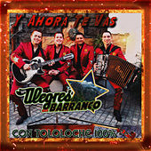 Play & Download Y Ahora Te Vas by Los Alegres Del Barranco | Napster
