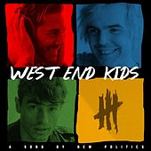 Play & Download West End Kids by New Politics | Napster