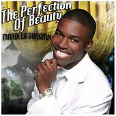 Play & Download The Perfection of Beauty by Mandela Dunamis | Napster