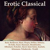 Play & Download Erotic Classical by Various Artists | Napster